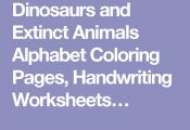 Dinosaurs and Extinct Animals Alphabet Coloring Pages, Handwriting Worksheets…