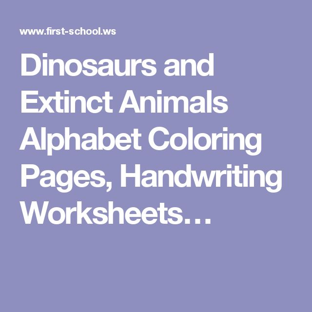 Dinosaurs-and-Extinct-Animals-Alphabet-Coloring-Pages-Handwriting-Worksheets… Dinosaurs and Extinct Animals Alphabet Coloring Pages, Handwriting Worksheets… Dinosaurs