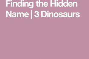 Finding the Hidden Name | 3 Dinosaurs