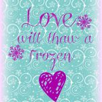 love will thaw a frozen heart printable