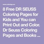 8 Free DR SEUSS Coloring Pages for Kids and You can Print Out and Color. Dr Seus...