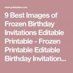 9 Best Images of Frozen Birthday Invitations Editable Printable - Frozen Printab...