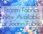 Frozen Fabrics Now Available at Joann Fabric