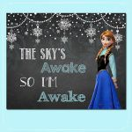 Frozen The Sky's Awake So I'm Awake Sign by ItsACowsOpinion