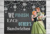 Frozen We Finish Each Others Sandwiches Sign Chalkboard Anna // Frozen Printable...