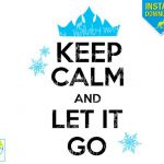 Keep Calm and Let It Go Frozen Printable Iron On Transfer or Use as Clip Art - D...