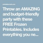 Throw an AMAZING and budget-friendly party with these FREE Frozen Printables. In...